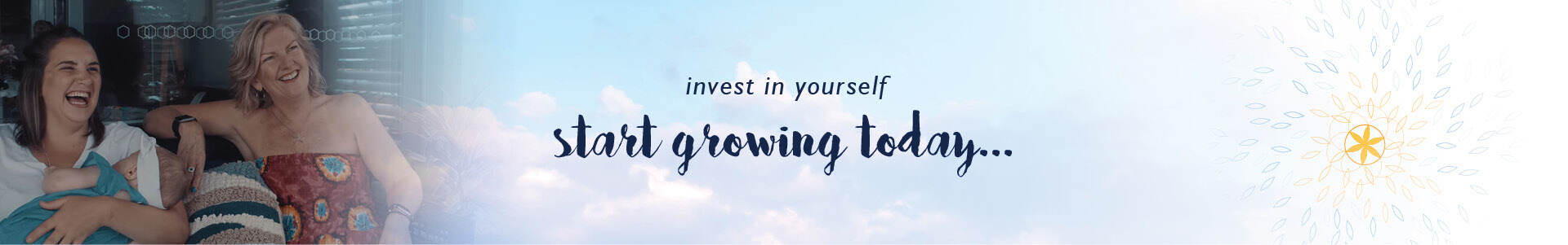Invest in yourself. Start growing today.