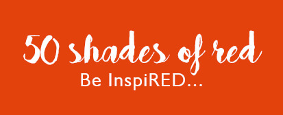 50 Shades of Red - Be InspiRed